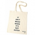 Huus By SEQ - Katoenen Tas / Shopper Met Tekst - It ain't much when it's not Dutch